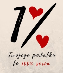 1% Twojego podatku to 100% serca
